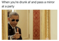 Af, Be Like, and Burger King: When you're drunk af and pass a mirror  at a party I honestly thought I was the only one who did this kinda sh*t. Like whenever I'd be faded I'd always be like damn son that's 1 sxy mfer just control yourself and don't puke in the neighbors coin purse or some sh*t like that. But one time I was lit and mixed all types of shit together, shii could have even popped a molly because I was seeing the chemical formula for fried chicken but I knew I was hallucinating because my white n*gga Richard actually seasoned his food. So I ended up actually stealing the coin purse and going to Burger King to get a vegan meal for clearly transvestite feminists that pistol whipped me because I accidentally assumed their gender.. Smh 💀💀
