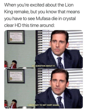 Everybody ready ? via /r/memes https://ift.tt/2DNk3gT: When you're excited about the Lion  King remake, but you know that means  you have to see Mufasa die in crystal  clear HD this time arouno:  NO QUESTION ABOUT IT  IAM READY TO GET HURT AGAN Everybody ready ? via /r/memes https://ift.tt/2DNk3gT