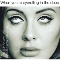 When you eye roll so hard you end up in another dimension 🙄 Meme collab with one of my IG soulmates (@girlsthinkimfunny 😍) meme eyeroll memes fbf friday adele hello bye relatable bff love meirl funny: When you're eyerolling in the deep  LL CO When you eye roll so hard you end up in another dimension 🙄 Meme collab with one of my IG soulmates (@girlsthinkimfunny 😍) meme eyeroll memes fbf friday adele hello bye relatable bff love meirl funny