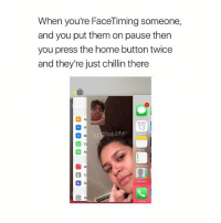 Omg facts like go explore your phone don't be chillin there 🤣💯COMMENT if you can relate👇🏾 (Tagg a friend) like and follow me @fwjustyn for more !!: When you're FaceTiming someone,  and you put them on pause then  you press the home button twice  and they're just chillin there  13  fwiustym Omg facts like go explore your phone don't be chillin there 🤣💯COMMENT if you can relate👇🏾 (Tagg a friend) like and follow me @fwjustyn for more !!