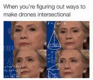 """c-bassmeow:  my spleen ruptured and im currently being driven to the hospital cus this is so funny   I still havent recovered from this: When you're figuring out ways to  make drones intersectional  14  30"""" 45 60  in2 22  coS  tan  y-ax'+bx+  (l c-bassmeow:  my spleen ruptured and im currently being driven to the hospital cus this is so funny   I still havent recovered from this"""