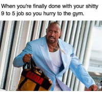 Gym, Memes, and Time: When you're finally done with your shity  9 to 5 job so you hurry to the gym. Gym Time 💪