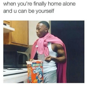 Being Alone, Home Alone, and Home: when you're finally home alone  and u can be yourself