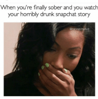Oh good only 50 people have watched it 😑 queens_over_bitches RP @menotgivingafuck ❤️❤️: When you're finally sober and you watch  your horribly drunk snapchat story  @menotgivingafuck Oh good only 50 people have watched it 😑 queens_over_bitches RP @menotgivingafuck ❤️❤️