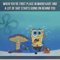 ~Jo: WHEN YOURE FIRST PLACE IN MARIO KART AND  A LOT OF SHIT STARTS GOING ON BEHIND YOU ~Jo