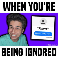 """anyone else relate? 😅😡 • follow me @gabeerwin for more • 👇🏻 TAG THIS FRIEND 👇🏻: WHEN YOU'RE  """"Friend""""  73  Wanna hangout?  Delivered  f@GabeErwin  BEING IGNORED anyone else relate? 😅😡 • follow me @gabeerwin for more • 👇🏻 TAG THIS FRIEND 👇🏻"""