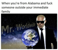 Family, Memes, and Alabama: When you're from Alabama and fuck  someone outside your immediate  family Dale 😏