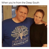Funny, Run, and Ancestry: When you're from the Deep South  IG: @davie_dave  I met my wife ou  Ancestry.com Roots run deep....