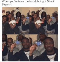 Wow 😂: When you're from the hood, but got Direct  Deposit  FIE Wow 😂