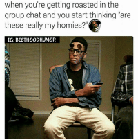 """Try To Comment Your Name Backwards Letter By Letter Without Getting Interrupted. 🔥 @hoodmafia: when you're getting roasted in the  group chat and you start thinking """"are  these really my homies?  IG: BESTHOODHUMOR Try To Comment Your Name Backwards Letter By Letter Without Getting Interrupted. 🔥 @hoodmafia"""