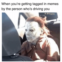 Driving, Memes, and Tagged: When you're getting tagged in memes  by the person who's driving you  IG: @thegainz Cuz if i die I die right