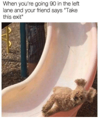 """<p>Crazy driving via /r/memes <a href=""""http://ift.tt/2usEStc"""">http://ift.tt/2usEStc</a></p>: When you're going 90 in the left  lane and your friend says """"Take  this exit"""" <p>Crazy driving via /r/memes <a href=""""http://ift.tt/2usEStc"""">http://ift.tt/2usEStc</a></p>"""