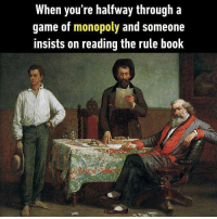 9gag, Memes, and Monopoly: When you're halfway through a  game of monopoly and someone  insists on reading the rule book Rulebook is for the weak. Follow @9gag to let memes lighten up your day. 9gag monopoly quit boardgame