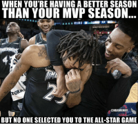 All Star, Nba, and Game: WHEN YOU'RE HAVING A BETTER SEASON  THAN YOUR MVP SEASON  fitba  @NBAMEMES  BUT NO ONE SELECTED YOU TO THE ALL-STAR GAME WhoseUp