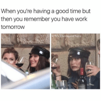 Fucking Susan ruins everything: When you're having a good time but  then you remember you have work  tomorrow  My Therapist Says Fucking Susan ruins everything