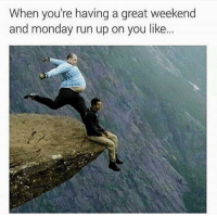 But whyyyy 😩: When you're having a great weekend  and monday run up on you like.. But whyyyy 😩