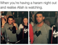 Muslim, Haram, and Allah: When you're having a haram night out  and realise Allah is watching Today we are going to posting some super funny memes so make sure to FOLLOW and SHARE!   😂😂😂😂