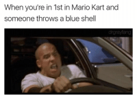 @yourmomsatonmyface has dank memes: When you're in 1st in Mario Kart and  someone throws a blue shell  drgrayfang @yourmomsatonmyface has dank memes