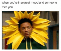 Memes, Cache, and 🤖: when you're in a great mood and someone  tries you 🌻 cach me outside how bout dah
