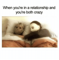 Crazy, Funny, and In a Relationship: When you're in a relationship and  you're both crazy How are you not following @sarcastic_tendencies yet😱😭