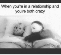 """Crazy, Memes, and Pinterest: When you're in a relationship and  you're both crazy  or """"When you're in a relationship and you're both crazy."""" #national-girlfriend-day #girlfriend #girlfriend-memes #girlfriend-quotes #memes #quotes Follow us on Pinterest: www.pinterest.com/yourtango"""