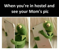 Memes, Moms, and 🤖: When you're in hostel and  see your Mom's pic Follow our new page - @sadcasm.co