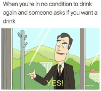 No Condition To Drink Again