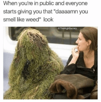 "I stay with that fire 😉😎 @thehighsociety: When you're in public and everyone  starts giving you that ""daaaamn you  smell like weed"" look  @TheHighSociety I stay with that fire 😉😎 @thehighsociety"