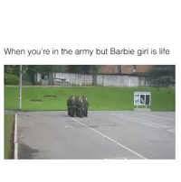 Lmao: When you're in the army but Barbie girl is life Lmao