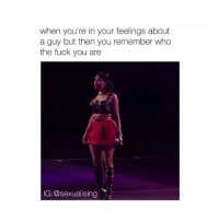 fav video nickiminaj: when you're in your feelings about  a guy but then you remember who  the fuck you are  IG:@sexualising fav video nickiminaj
