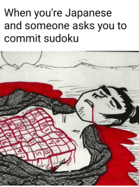 commit sudoku: When you're Japanese  and someone asks you to  commit sudoku