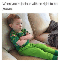 Jealous, Memes, and Relatable: When you're jealous with no right to be  jealous relatable