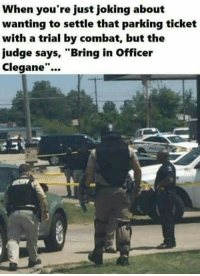 """Parking, Officer, and Youre: When you're just joking about  wanting to settle that parking ticket  with a trial by combat, but the  udge says, """"Bring in Officer  Clegane""""...  I0 https://t.co/0inudkORnU"""