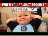 Memes, American, and Trump: WHEN YOU'RE JUST PROUD TO  BE AN AMERICAN (MF) Donald J. Trump #Trump