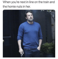 so relatable damn: When you're next in line on the train and  the homie nuts in her. so relatable damn
