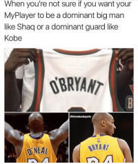 Tb meme 😂💯: When you're not sure if you want your  MyPlayer to be a dominant big man  like Shaq or a dominant guard like  Kobe  BRYANT  throwbacksportz  ONEA Tb meme 😂💯
