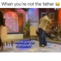 Funny, Maury, and Song: When you're not the father  VITRE OT THE  THER  maury 😂😂😂 👉🏽(song by:@They)