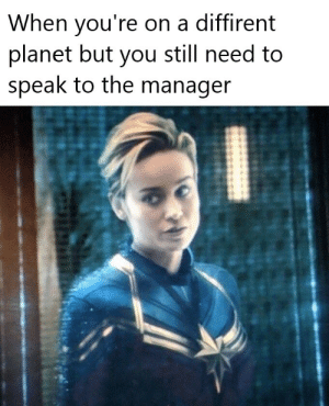 Dank, Memes, and Target: When you're on a diffirent  planet but you still need to  speak to the manager Its May 6th everyone! by scoopy-de-woopy MORE MEMES