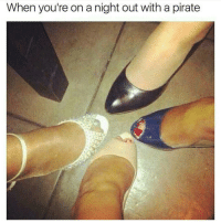 Memes, Pirates, and Pirate: When you're on a night out with a pirate Who Invited Seamus