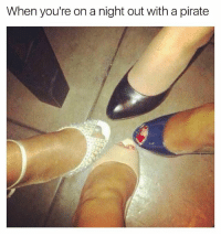 Ironic, Wild, and Pirate: When you're on a night out with a pirate Wild weekend