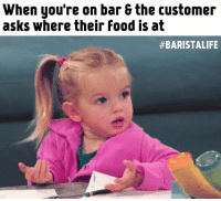 When you're on bar the customer  asks where their food is at  #BARISTA LIFE Yes I'm running bar and cooking food ! BaristaLife
