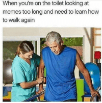"""Memes, How To, and Http: When you're on the toilet looking at  memes too long and need to learn how  to walk again <p>First world problems via /r/memes <a href=""""http://ift.tt/2nfJ1Pi"""">http://ift.tt/2nfJ1Pi</a></p>"""