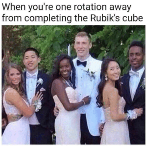 Dank, Memes, and Target: When you're one rotation away  from completing the Rubik's cube When youre one rotation away from completing a rubiks cube by Kolosis MORE MEMES