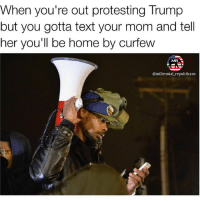 Don't wanna get grounded and not be able to go to the next protest 😂😂 . . . . . 🇺🇸ALL WATERMARKED MEMES ARE WRITTEN BY MILLENNIAL REPUBLICANS BUT WE DO NOT OWN THE PHOTOS WITHIN THE MEMES🇺🇸 MAGA millennialrepublicans donaldtrump buildthewall mypresident merica ronaldreagan fakenews makeamericagreatagain liberallogic americafirst trumptrain triggered presidenttrump snowflakes PARTNERS🇺🇸 @conservative_comedy_ @always.right @ny_conservative1776 @rebelrepublican @conservative.american: When you're out protesting Trump  but you gotta text your mom and tell  her you'll be home by curfew  @millennial republicans Don't wanna get grounded and not be able to go to the next protest 😂😂 . . . . . 🇺🇸ALL WATERMARKED MEMES ARE WRITTEN BY MILLENNIAL REPUBLICANS BUT WE DO NOT OWN THE PHOTOS WITHIN THE MEMES🇺🇸 MAGA millennialrepublicans donaldtrump buildthewall mypresident merica ronaldreagan fakenews makeamericagreatagain liberallogic americafirst trumptrain triggered presidenttrump snowflakes PARTNERS🇺🇸 @conservative_comedy_ @always.right @ny_conservative1776 @rebelrepublican @conservative.american