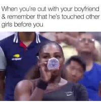 Ass, Crazy, and Funny: When you're out with your boyfriend  & remember that he's touched other  girls before you Ol crazy ass 😂😂