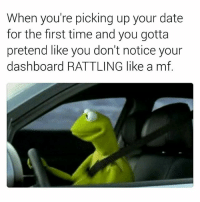 Shit, Tranny, and Date: When you're picking up your date  for the first time and you gotta  pretend like you don't notice your  dashboard RATTLING like a mf Back when I met my daughter's Mom, this was me. I had an EF with a B20, YS1 tranny and suuuuuper stiff motor mounts. My shit stayed on rattle. 😂😂😂😂😂