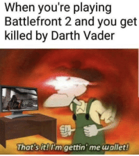 """Darth Vader, Meme, and Http: When you're playing  Battlefront 2 and you get  killed by Darth Vader  That's it!I'm gettin'me wallet <p>New meme format, worth investing? via /r/MemeEconomy <a href=""""http://ift.tt/2AdVTeu"""">http://ift.tt/2AdVTeu</a></p>"""