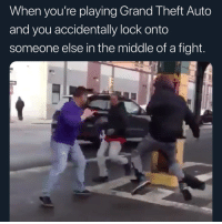Memes, The Middle, and Grand: When you're playing Grand Theft Auto  and you accidentally lock onto  someone else in the middle of a fight He ain't want no smoke