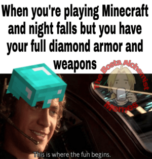 Kill zombie younglins: When you're playing Minecraft  and night falls but you have  your full diamond armor and  weapons  2OStAlo  This is where the fun begins.  ahemist  The Kill zombie younglins