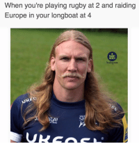 Instagram, Memes, and Europe: When you're playing rugby at 2 and raiding  Europe in your longboat at 4  RUGBY  MEMES  Instagram  SAL  SAL  BY GEAR That's an underrated look 😏😂😂 rugby salesharks banter